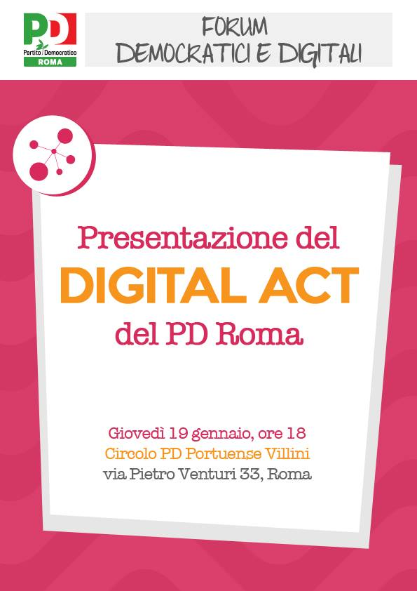 Locadina Digital Act del PD di Roma. Interverrà il prof. Americo Bazzoffia