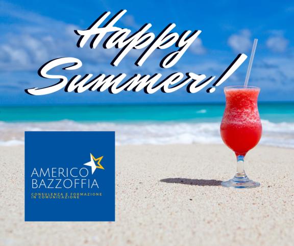 Happy Summer !!! Buone vacanze da Americo Bazzoffia Consulenza & Formazione